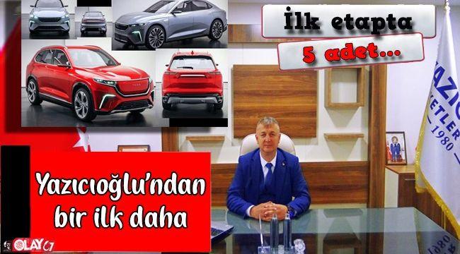 YAZICIOĞLU; 5 ADET YERLİ OTOMOBİL ALMAK İSTİYORUZ...