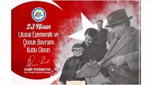 Başkan Posbıyık, Ulusal Egemenlik ve Çocuk Bayramı'nı kutladı